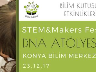 STEM & Makers Fest/Expo'da Kendi DNA'nızı görün!